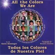 All the Colors We Are : The Story of How We Get Our Skin Color