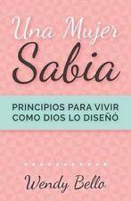 USED (GD) Una mujer sabia: Principios para vivir como Dios lo diseñó (Spanish