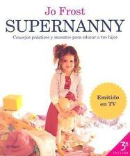 Supernanny: Consejos Practicos Y Sensatos Para Educar a Tus Hijos How -ExLibrary