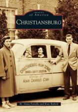 Christiansburg, Virginia: By M Anna Fariello, Kate Rubick