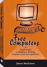 Free Computers: A Simple Guide to Building a Working Computer,Paladin Press