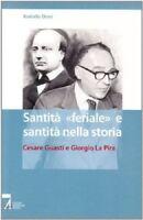 Santità «feriale» e santità nella storia. Cesare Guasti e Giorgio La Pira