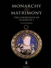 Monarchy and Matrimony: The Courtships of Elizabeth I-ExLibrary