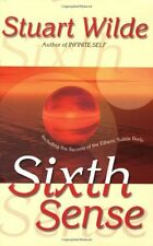 Sixth Sense: Including the Secrets of the Etheric Subtle Body by Stuart Wilde