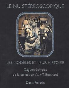 LE NU STÉRÉOSCOPIQUE : LES MODÈLES ET LEUR HISTOIRE collection de daguerréotypes