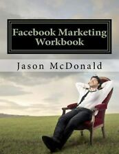 Facebook Marketing Workbook 2016 : How to Market Your Business on Facebook by...