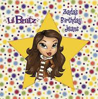 """Zada's Birthday Jeans (""""Lil' Bratz""""), , New Book"""