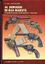 AL SERVIZIO DI SUA MAESTA', UN SECOLO DI REVOLVER..ALBERTELLI  2011