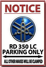 NOTICE YAMAHA RD 350 LC PARKING ONLY A3 METAL SIGN. MOTORCYCLES WILL BE CLAMPED