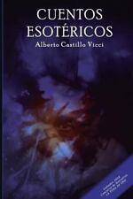 Cuentos Esot�ricos by Alberto Castillo Vicci (2013, Paperback)