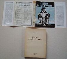 Le Chef à l'Oeil d'Ivoire A ROCHE & P JOUBERT éd Alsatia Col Signe de Piste 1950