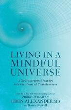 Living in a Mindful Universe by Eben Alexander & Karen Newell