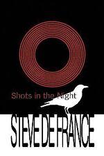 Shots in the Night by Steve De France (2009, Paperback)