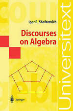 Discourses on Algebra by Shafarevich, Igor R.