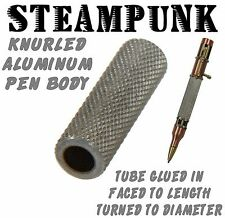 One (1) Knurled Raw Aluminum Steampunk Ball Point Pen Body / Blank #134