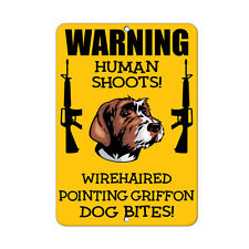Wirehaired Pointing Griffon Dog Human Shoots Fun Novelty Metal Sign