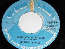 Change Of Pace: Bring My Buddies Back / Blood's Much Thicker Than Water 45 -Soul