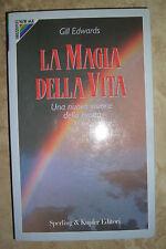 GILL EDWARDS - LA MAGIA DELLA VITA - 1993 SPERLING & KUPFER (RM)