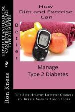 How Diet and Exercise Can Better Manage Type 2 Diabetes : The Best Healthy...