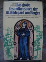 Das große Gesundheitsbuch der Hl. Hildegard von Bingen Naturmedizin Homöopädie