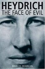 Heydrich : The Face of Evil by Mario R. Dederichs