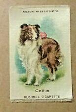 1910 Old Mill Cigarettes Tobacco Silk Premium Collie Dog Great Colors Condition