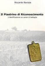R. Ravizza Il Piastrino di Riconoscimento Id Campi di Battaglia 2018 ww1 ww2