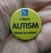 """'I have AUTISM please be patient' 'awareness' 38mm (1.1/2"""") pin badge. Autism"""