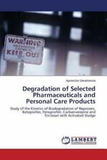 Degradation of Selected Pharmaceuticals and Personal Care Products by...