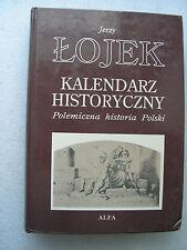 Kalendarz Historyczny: Polemiczna Historia Polski. Ojek