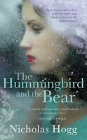 New, The Hummingbird and the Bear, Nicholas Hogg, Book