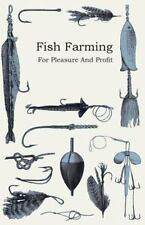 Fish Farming; For Pleasure And Profit: By Anon