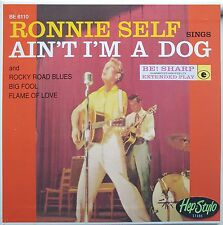 RONNIE SELF EP -AIN'T I'M A DOG-AWESOME RARE 50s EP REPRO ROCKABILLY GREAT COVER