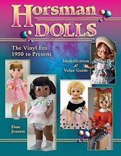 Horsman Dolls The Vinyl Era 1950 to Present Guide