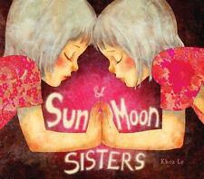 Sun and Moon Sisters by Khoa Le (2016, Hardcover)