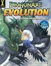 "Dragonart Evolution : How to Draw Everything Dragon by J. ""NeonDragon"" Peffer (…"