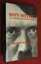 Why Hitler? : The Genesis of the Nazi Reich by S. W. Mitcham, Jr. (1996 HC) NEW