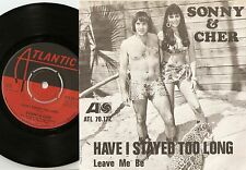 SONNY AND CHER HAVE I STAYED TOO LONG & LEAVE ME BE SWEDISH 45+PS 1966 BEAT SOUL