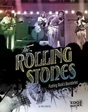 Legends of Rock Ser.: The Rolling Stones : Pushing Rock's Boundaries by Hans...