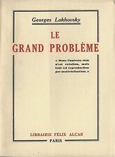 RARE EO ÉSOTERISME + MAGNÉTISME + GEORGES LAKHOVSKY : LE GRAND PROBLÈME