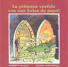 La Princesa Vestida Con una Bolsa de Papel = The Paper Bag Princess-ExLibrary