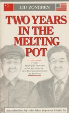 Two Years in the Melting Pot : China Books and Periodicals by Liu Zongren (1984,