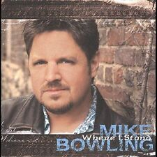 Mike Bowling : Where I Stand CD