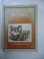 Our Wildlife in Peril by The Endangered Species Committee - Total Environment