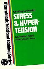 Stress and Hypertension: Cooking for Health, Macrobiotic Food and Cooking Series