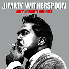 JIMMY WITHERSPOON ~ 50 ORIGINAL BLUES GREATS AINT NOBODYS BUSINESS  NEW 2 CD