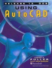 Using AutoCAD Release 13 DOS by James E. Fuller; Ralph Grabowski
