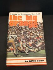 A Story of Tennessee Football The Big Orange by Russ Bebb 1973 Hard Cover w/DJ