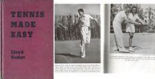LLOYD BUDGE TENNIS MADE EASY, 1945 BOOK