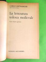 GRUNANGER. LA LETTERATURA TEDESCA MEDIEVALE. SANSONI ACCADEMIA 1967